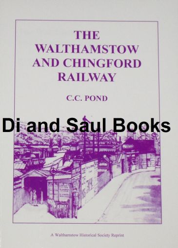 The Walthamstow and Chingford Railway, by C. Pond
